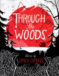through the woods, through the woods book, into the woods book, through the woods graphic novel, ya graphic novels, ya books, ya magazine, ya book magazine, fictionist