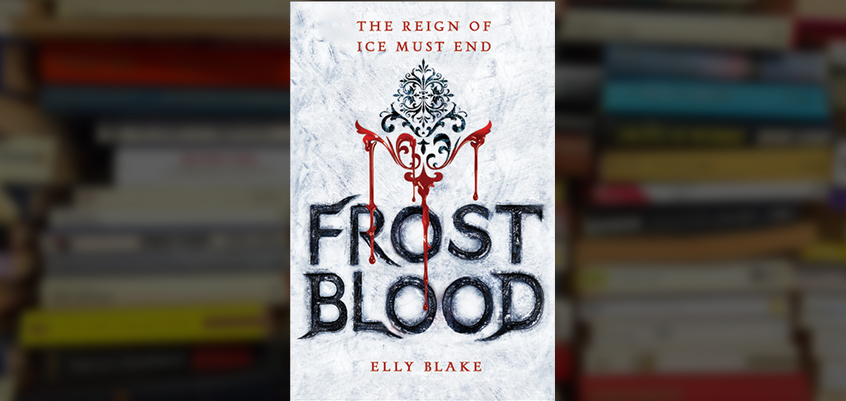 'Frostblood' by Elly Blake: An Engaging Series Opener