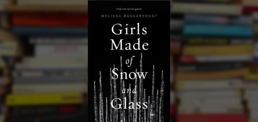 The Snow White We Deserve: 'Girls Made of Snow and Glass' | A Spoiler-Free Review