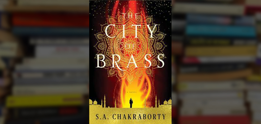 'The City of Brass' Lit Me Up | A Spoiler-Free Review