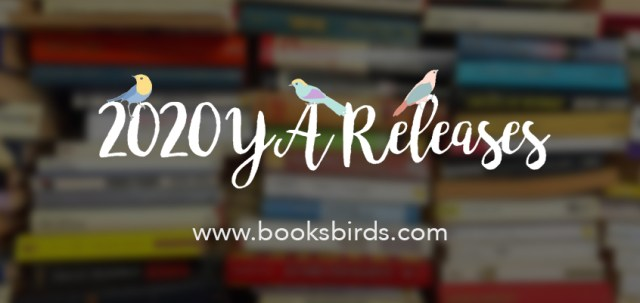 2020 book releases cover, booksbirds.com, book birds 2020 list, all 2020 ya releases, upcoming 2020 ya releases