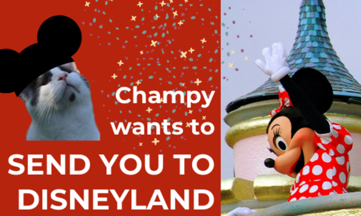 Champy Wants to Send You to the Happiest Place on Earth – Disneyland!
