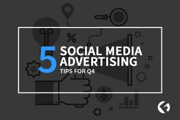 5 Social Media Advertising Tips for Q4_ The Fields Agency Blog