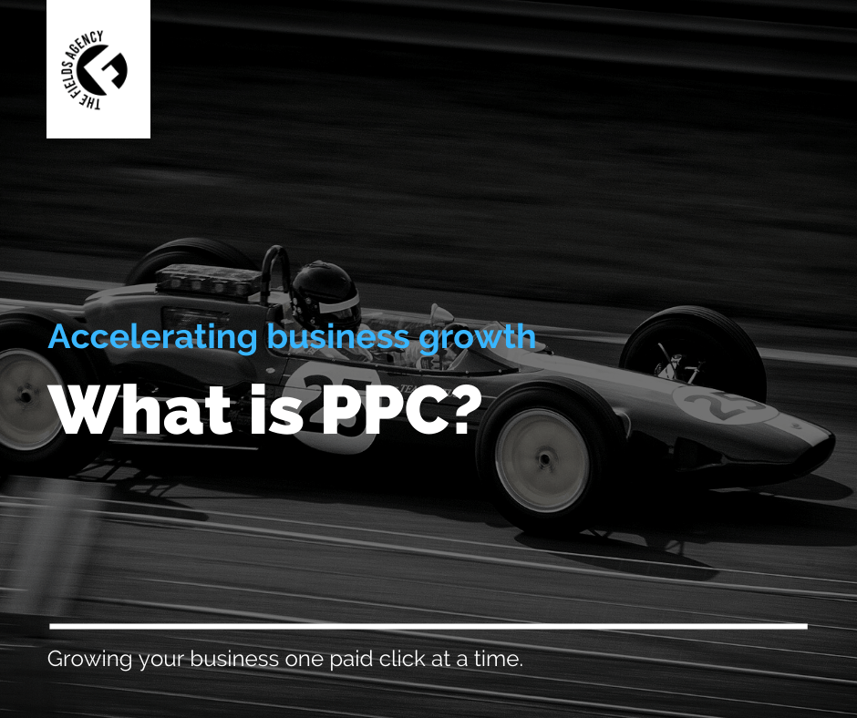 What is PPC (Pay Per Click) The Fields Agency