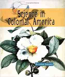 Science in Colonial America (Science of the Past Series)