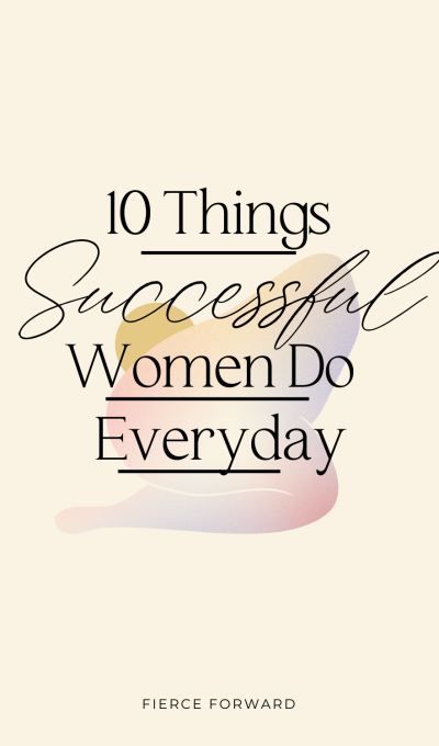 10 Things Successful Women Do Everyday