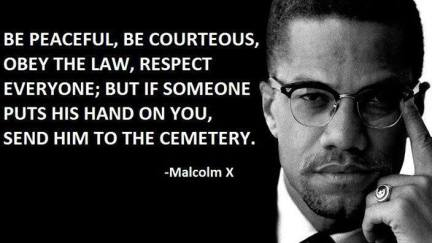 Malcolm X Be Peaceful Unless Someone Puts His Hands on You