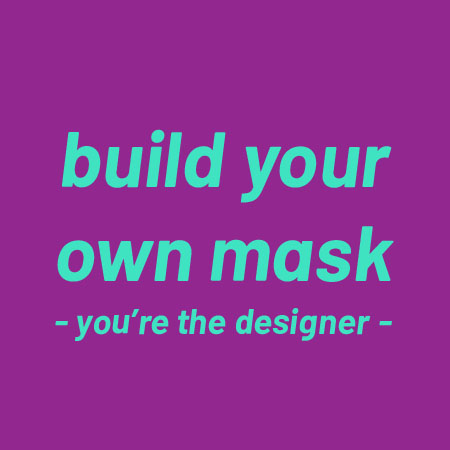 Build your own mask