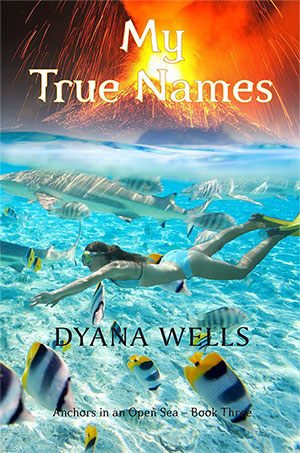 My True Names - Anchors in an Open Sea trilogy - book 3
