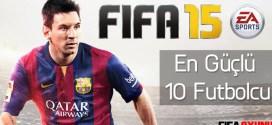 fifa 15 en güçlü 10 futbolcu