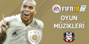 FIFA18 oyun muzikleri soundtracks