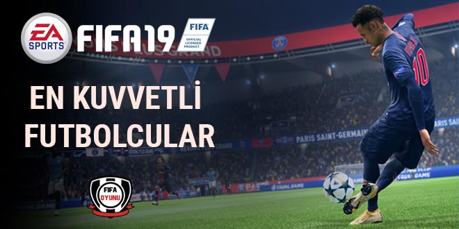 FIFA19-En Kuvvetli Futbolcular