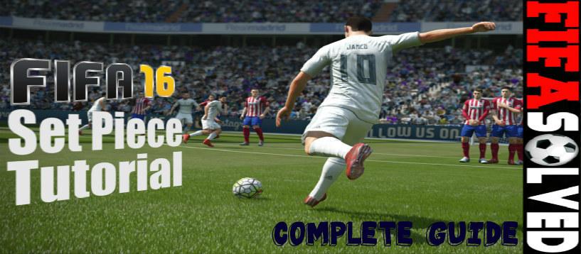 FIFA 16 Set Piece Tutorial Guide