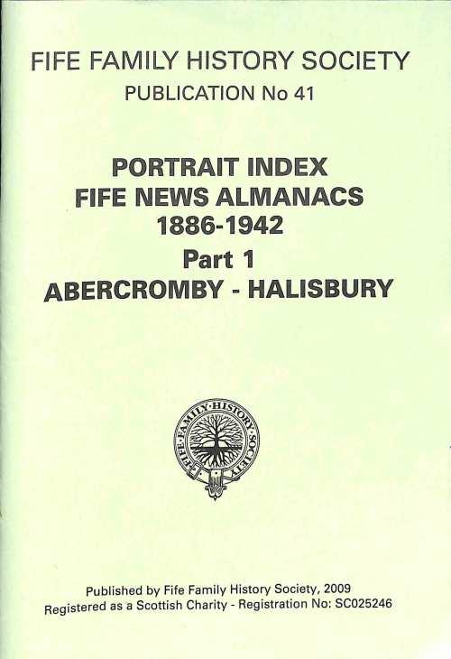 Publication 41, Portrait Index, Fife News Almanecs 1886-1942,Part 1- A to H