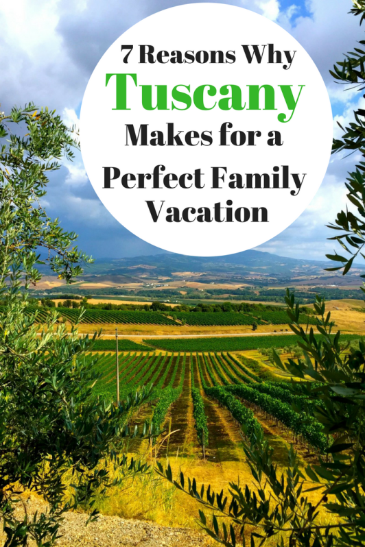 7 Reasons why Tuscany Makes for a Perfect First Family Vacation Abroad