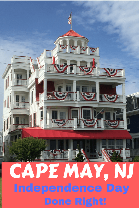 Photos of Independence Day done right in Cape May, New Jersey.