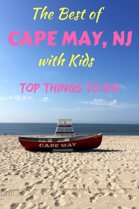 Best things to do with kids on a family vacation to Cape May, New Jersey.