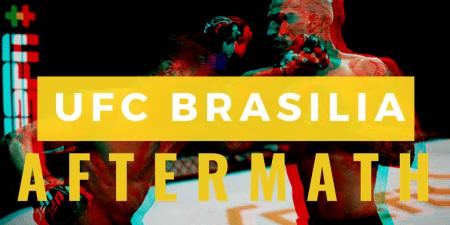 UFC Brasilia Aftermath