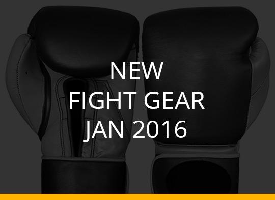 New Fight Gear – Jan 2016