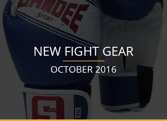 New Fight Gear – October 2016