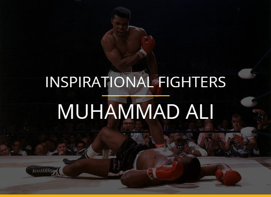 Inspirational Fighters – Muhammad Ali
