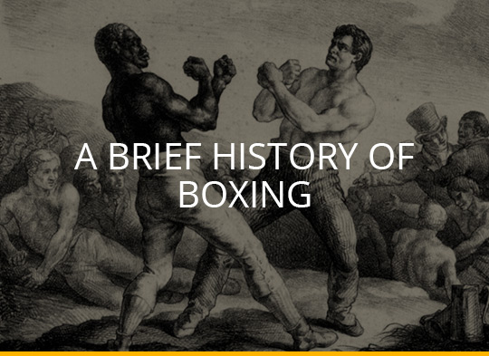A Brief History of Boxing