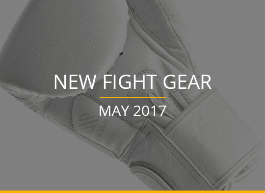 New Fight Gear - May 2017