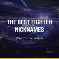 The Best Fighter Nicknames (Part 2 - The Badass)