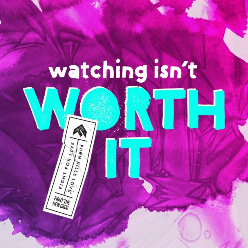 FTND_WatchingIsntWorthIt_v3