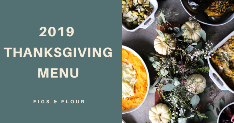 2019 Figs & Flour Thanksgiving Menu