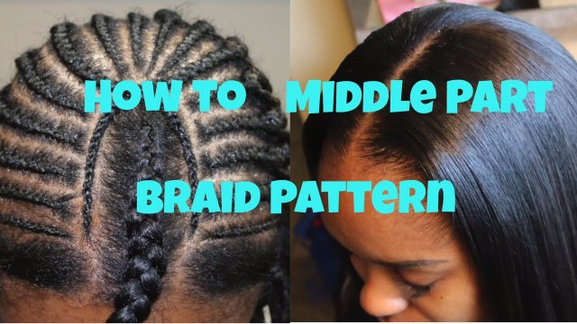 Braid Pattern For Middle Part Sew In How To Braid Pattern For A Middle Part Sew In Youtube