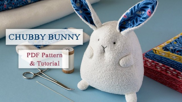 Bunny Sewing Pattern Chub Bunny Sewing Pattern Youtube