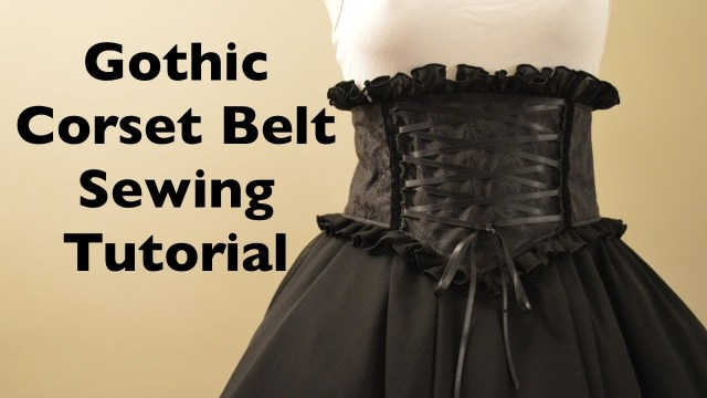 Corset Sewing Pattern Gothic Mini Corset Belt Sewing Tutorial With Pattern Youtube