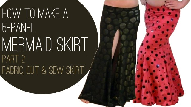 Dance Skirt Sewing Pattern How To Make A Mermaid Skirt Part 2 Fabric Cut Sew Skirt Youtube