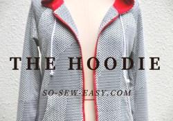Hoodie Sewing Pattern The Hoodie Pattern And Tutorial So Sew Easy
