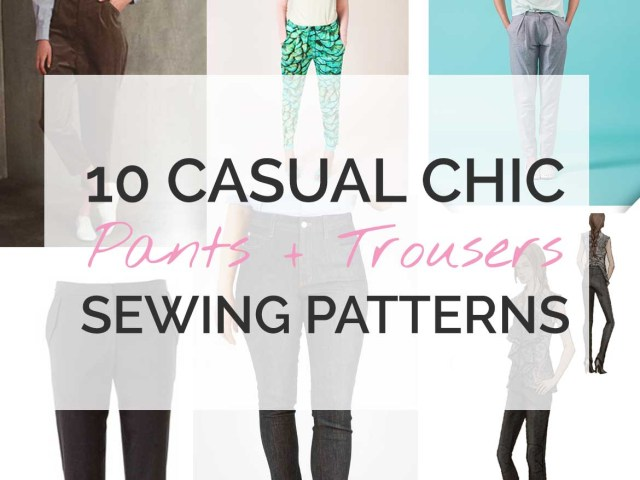 Pants Sewing Pattern 10 Pants Patterns For Your Handmade Wardrobe Sew In Love