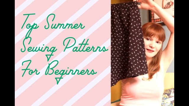 Sewing Patterns For Beginners Top Summer Sewing Patterns For Beginners Youtube