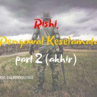 #dammerung - Rishi Si Pengawal Keselamatan (Bhg. 2 - akhir) (Seram)