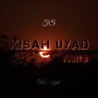 KISAH UYAD 3