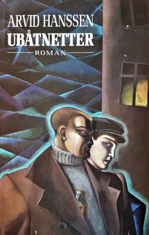"""Hanssen, Arvid: """"Ubåtnetter"""", roman"""
