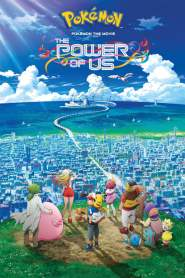 Pokémon the Movie: The Power of Us 2018