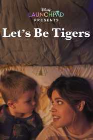 Let's Be Tigers 2021