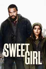 Sweet Girl 2021