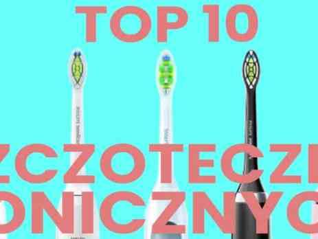 Ranking szczoteczek sonicznych 2020 - Top 10