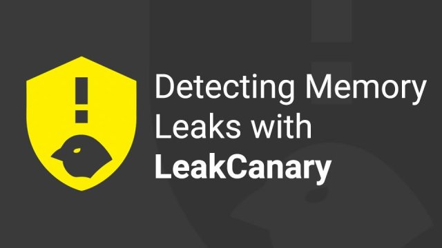 LeakCanary