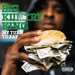 DOWNLOAD - ALBUM:  Big Kuntry King – My Turn to Eat  Zip