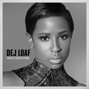 DOWNLOAD - ALBUM:  DeJ Loaf – #AndSeeThatsTheThing EP  Zip