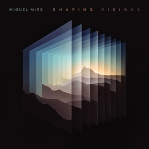 DOWNLOAD - ALBUM:  Miguel Migs – Shaping Visions  Zip