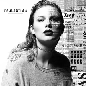 DOWNLOAD - ALBUM:  Taylor Swift – reputation  Zip