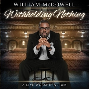 download - William McDowell - When I Call Your Name